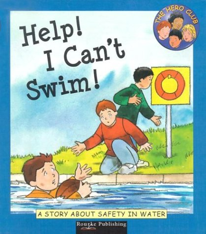 Help! I Can't Swim: A Story About Safety in Water (Hero Club Safety)