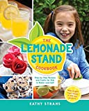 The Lemonade Stand Cookbook: Step-By-Step Recipes and Crafts for Kids to Make...and Sell!
