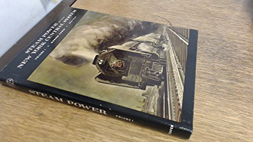 Steam Power Of The New York Central System  Vol  1  Modern Power  1915 1955