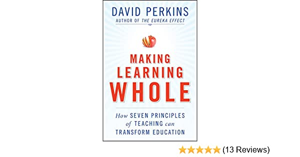 Amazon making learning whole how seven principles of teaching amazon making learning whole how seven principles of teaching can transform education ebook david perkins kindle store fandeluxe Choice Image