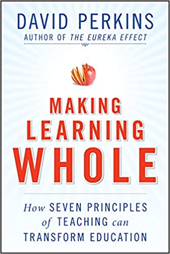 Amazon making learning whole how seven principles of teaching amazon making learning whole how seven principles of teaching can transform education ebook david perkins kindle store fandeluxe Gallery