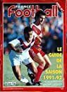 FRANCE FOOTBALL [No 2363] du 23/07/1991 - LE GUIDE DE LA SAISON 1991 - 92 - CUCIUFFO.. par football
