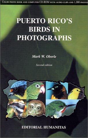 Puerto Rico's Birds in Photographs Paperback – December 14, 2000 Mark W. Oberle Editorial Humanitas 0965010414 VIB0965010414