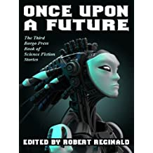 Once Upon a Future: The Third Borgo Press Book of Science Fiction