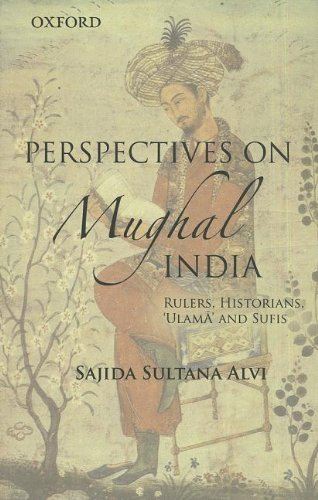 perspectives-on-mughal-india-rulers-historians-ulma-and-sufis