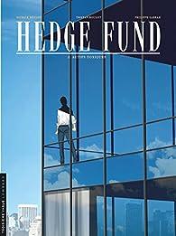 Hedge Fund, tome 2 : Actifs toxiques par Tristan Roulot