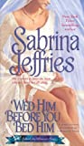 Wed Him Before You Bed Him by Sabrina Jeffries front cover