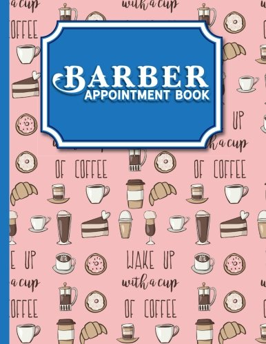 Barber Appointment Book: 2 Columns Appointment Log, Appointment Scheduling Template, Hourly Appointment Book, Cute Coffee Cover (Volume 10) PDF