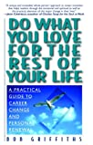 Do What You Love for the Rest of Your Life, Bob Griffiths, 0345441397