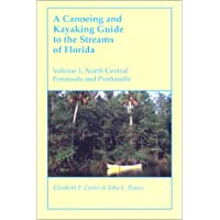 Canoeing and Kayaking Guide to the Streams of Florida: North Central Peninsula and Panhandle (Canoeing & Kayaking Guides to the Streams of Florida)