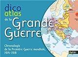 """Afficher """"Dico Atlas de la Grande Guerre"""""""