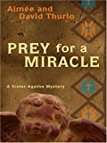 Prey for a Miracle, Aimée Thurlo and David Thurlo, 0786290382
