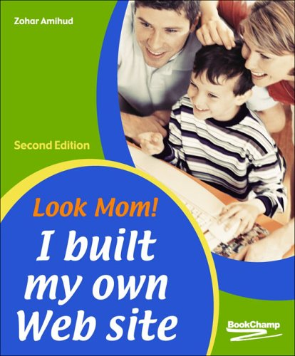 Look Mom! I Built My Own Web Site by BookChamp