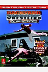 Backyard Wrestling: Don't Try This at Home (Prima's Official Strategy Guide) Paperback