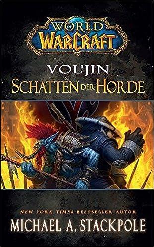 World Of Warcraft Voljin Schatten Der Horde Amazonde Michael