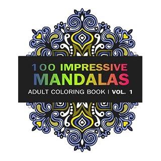 Mandala Coloring Book 100 IMRESSIVE MANDALAS Adult BooK Vol 1