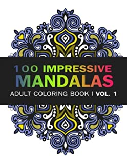 Mandala Coloring Book 100 IMRESSIVE MANDALAS Adult BooK Vol 1