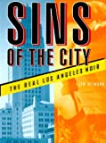 quad cities ca - Sins of the City: The Real Los Angeles Noir