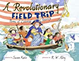 A Revolutionary Field Trip, Susan Katz, 0689840047