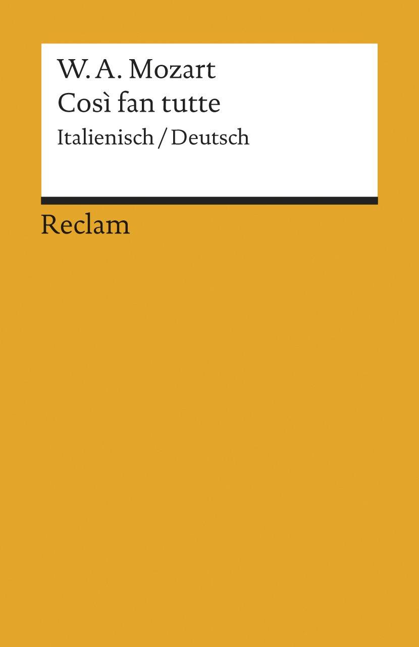 Cosi fan tutte: Textbuch. Italienisch/Deutsch (Reclams Universal-Bibliothek) Taschenbuch – 1. Januar 1992 Wolfgang A Mozart Lorenzo Da Ponte Dietrich Klose Philipp
