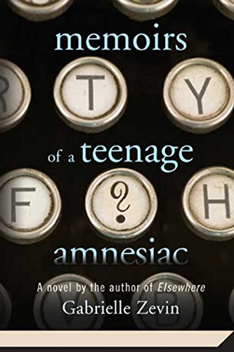 Memoirs of a Teenage Amnesiac: A Novel by [Zevin, Gabrielle]