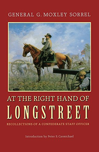 At the Right Hand of Longstreet: Recollections of