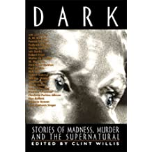 Dark: Stories of Madness, Murder, and the Supernatural