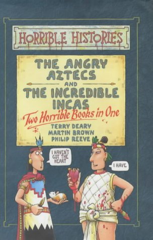 Angry Aztecs and Incredible Incas: AND Incredible Incas (Horrible Histories Collections)