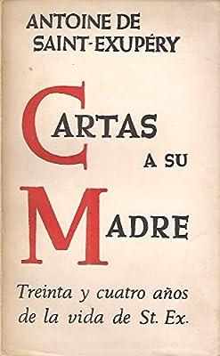 Cartas a Su Madre: Antoine De Saint-Exupery: Amazon.com: Books
