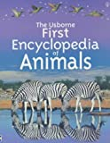 Usborne First Encyclopedia of Animals (Usborne First Encyclopaedias)