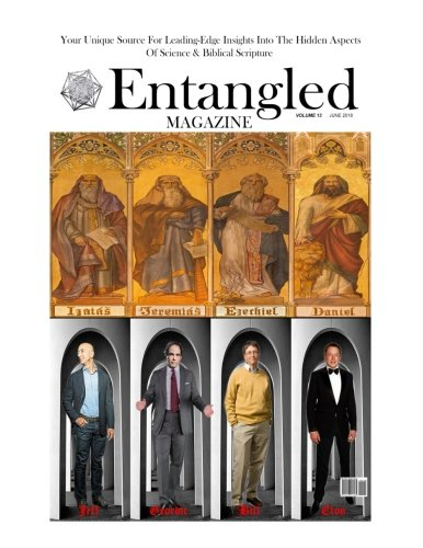 Download Entangled Magazine: Your Unique Source For Leading-Edge Insights Into The Hidden Aspects of Science and Biblical Scripture (Volume 13) pdf