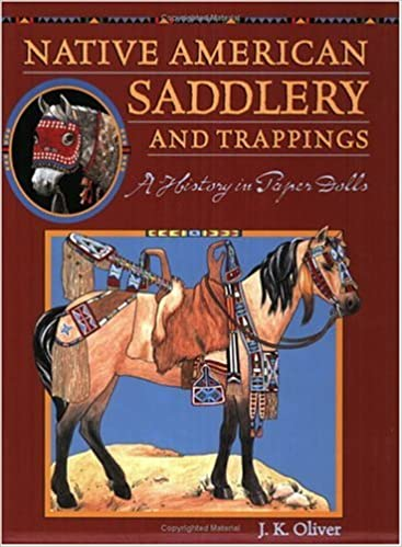 6dc446d9984b32 Native American Saddlery and Trappings: A History in Paper Dolls: J. K.  Oliver: 9780896724938: Amazon.com: Books