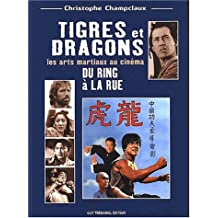 TIGRES ET DRAGONS : DU RING À LA RUE