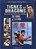 Tigres et dragons, du ring à la rue : Les Arts Martiaux au cinéma - De Tokyo à Hong Kong