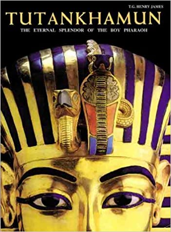 Tutankhamun: The Eternal Splendor of the Boy Pharaoh: T.G. Henry James, T.G.H James: 9781586630324: Amazon.com: Books