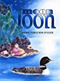 Moon Loon, Sandy Ferguson Fuller, 0892726148