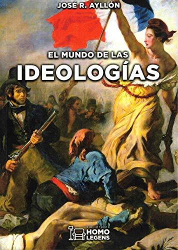 El Mundo De Las Ideologías por José R. Ayllón
