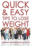 Quick and Easy Tips to Lose Weight, Georgina Chavez, 1439227462