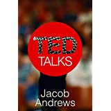 TED Talks: Secrets of Storytelling and Presentation Design for Delivering Great TED Style Talks