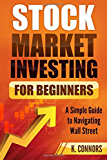 Stock Market Investing for Beginners: A Simple Guide to Navigating Wall Street
