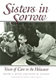Sisters in Sorrow : Voices of Care in the Holocaust, Ritvo, Roger A. and Plotkin, Diane M., 0890968101