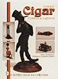 Antique Cigar Cutters and Lighters, Jerry Terranova and Douglas Congdon-Martin, 0887409415
