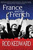 France and the French: A Modern History, Rod Kedward, 1585678813