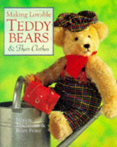 Making Loveable Teddy Bears & Their Clothes