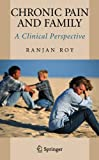 img - for Chronic Pain and Family: A Clinical Perspective book / textbook / text book