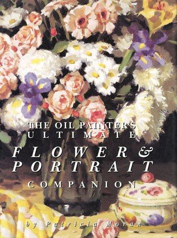 The Oil Painter's Ultimate Flower & Portrait Companion - Flower Portrait