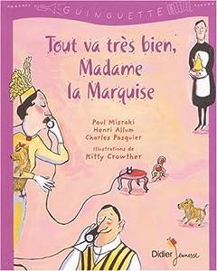 """Afficher """"""""Tout va très bien, madame la Marquise"""""""""""