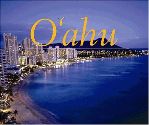 (Oahu: Images of the Gathering Place)