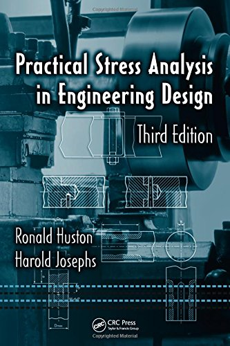 Practical Stress Analysis in Engineering Design, Third Edition (Mechanical Engineering)