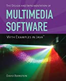 The Design and Implementation of Multimedia Software with Examples in Java
